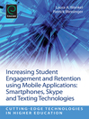 Increasing Student Engagement and Retention using Mobile Applications (eBook): Smartphones, Skype and Texting Technologies